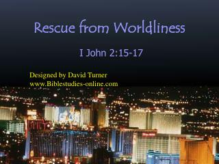 Rescue from Worldliness