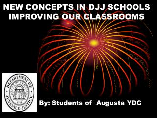 NEW CONCEPTS IN DJJ SCHOOLS IMPROVING OUR CLASSROOMS