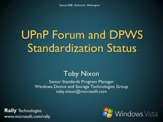 UPnP Forum and DPWS Standardization Status