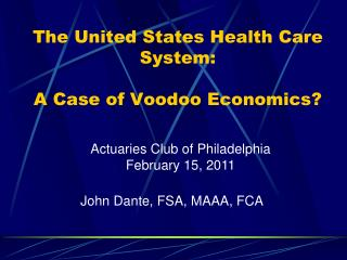 The United States Health Care System: A Case of Voodoo Economics?