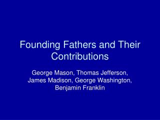 Founding Fathers and Their Contributions