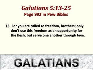 Galatians 5:13-25  Page  992  in Pew Bibles