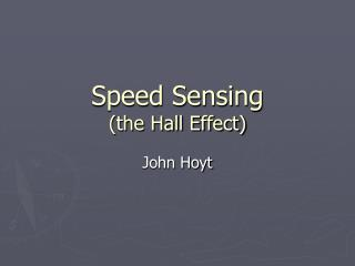 Speed Sensing (the Hall Effect)