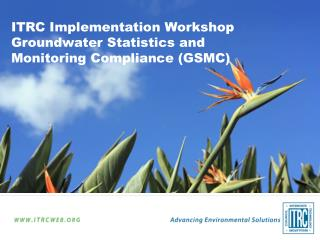 ITRC Implementation Workshop Groundwater Statistics and Monitoring Compliance (GSMC)