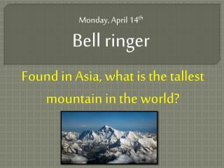 Monday, April 14 th Bell ringer