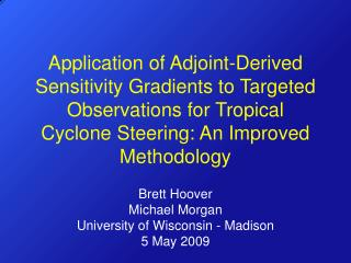 Brett Hoover Michael Morgan University of Wisconsin - Madison 5 May 2009