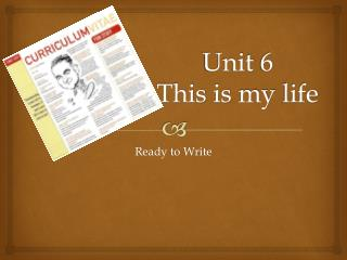 Unit  6 This  is  my  life