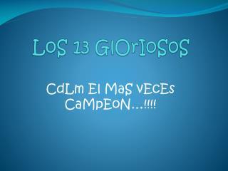 LoS  13  GlOrIoSoS