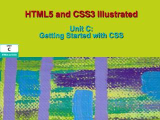 HTML5 and CSS3 Illustrated Unit C:  Getting Started with CSS