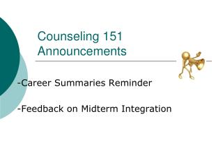 Counseling 151             Announcements