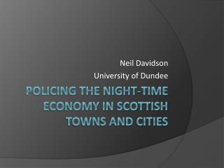 Policing the night-time economy in Scottish towns and cities