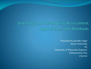 Selecting and Developing Assessment Approaches and Methods