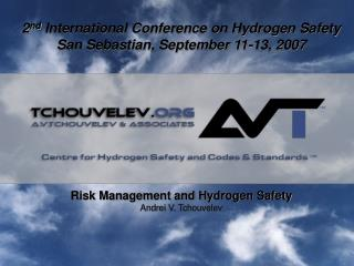 Risk Management and Hydrogen Safety Andrei V. Tchouvelev