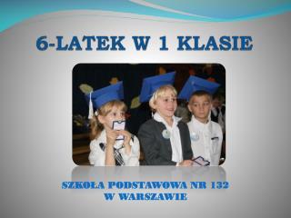 6-LATEK W 1 KLASIE