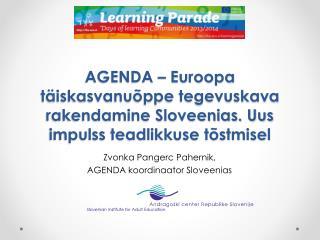 Zvonka Pangerc Pahernik,  AGENDA koordinaator Sloveenias