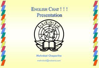 E NGLISH  C HAT  ! ! ! Presentation