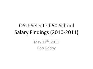 OSU-Selected 50 School  Salary  Findings  (2010-2011)