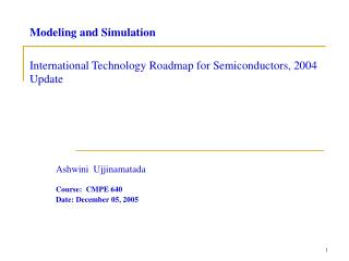 Modeling and Simulation International Technology Roadmap for Semiconductors, 2004 Update
