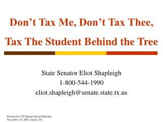 Don't Tax Me, Don't Tax Thee,  Tax The Student Behind the Tree