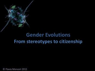 Gender Evolutions From stereotypes to citizenship