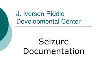 J. Iverson Riddle Developmental Center