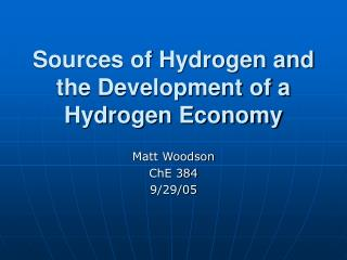 Sources of Hydrogen and the Development of a Hydrogen Economy