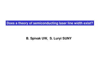 Does a theory of semiconducting laser line width exist?