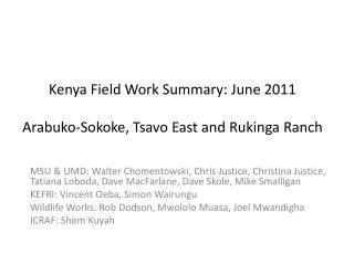 Kenya Field Work Summary: June 2011 Arabuko-Sokoke ,  Tsavo  East and  Rukinga  Ranch