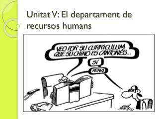 Unitat V: El departament de recursos humans