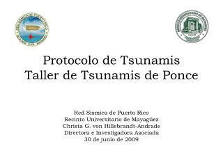 Protocolo de Tsunamis Taller de Tsunamis de Ponce