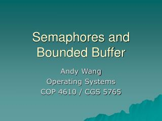 Semaphores and Bounded Buffer