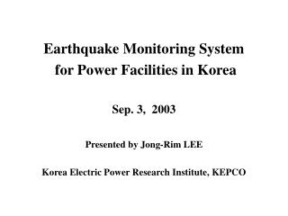 Sep. 3,  2003 Presented by Jong-Rim LEE Korea Electric Power Research Institute, KEPCO