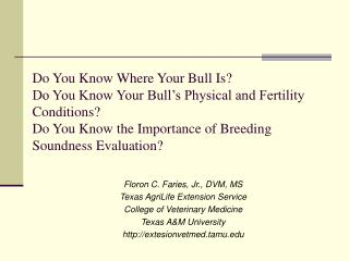 Floron C. Faries, Jr., DVM, MS Texas AgriLife Extension Service College of Veterinary Medicine