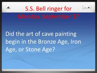 S.S. Bell ringer for  Monday, September  17