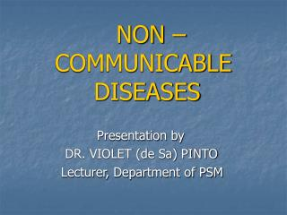 NON – COMMUNICABLE  DISEASES