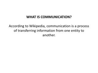 TYPES OF COMMUNICATION VERBAL/NON-VERBAL ONE WAY/TWO WAY
