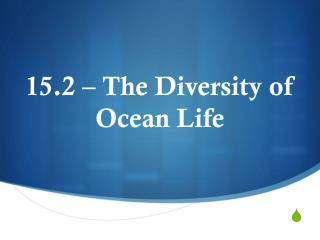 15.2 – The Diversity of Ocean Life