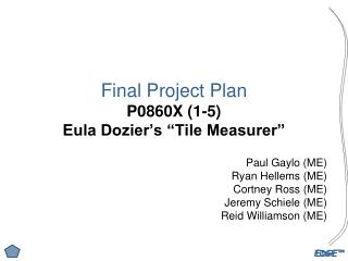 "Final Project Plan P0860X (1-5) Eula Dozier's ""Tile Measurer"""