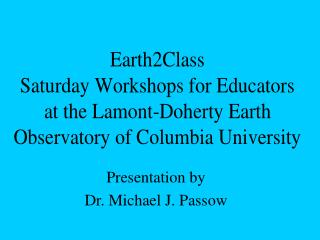 Presentation by Dr. Michael J. Passow
