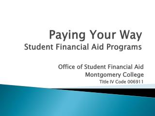 Paying Your Way Student Financial Aid Programs