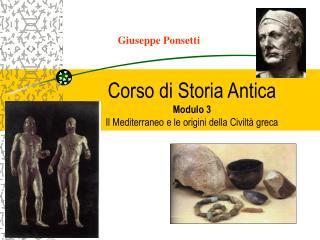Corso  di Storia Antica Modulo 3 Il Mediterraneo e le origini della Civilt� greca