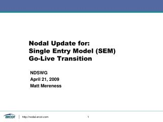 Nodal Update for: Single Entry Model (SEM) Go-Live Transition