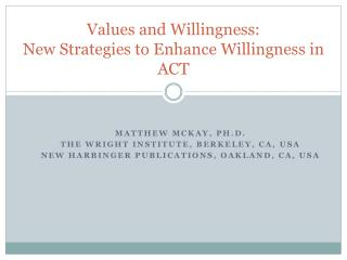 Values and Willingness: New Strategies to Enhance Willingness in ACT