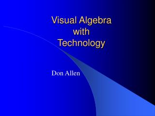 Visual Algebra with  Technology