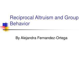 Reciprocal Altruism and Group Behavior