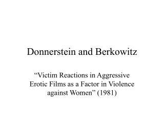 Donnerstein and Berkowitz