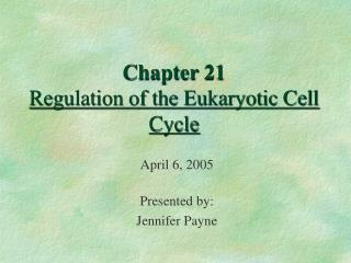 Chapter 21 Regulation of the Eukaryotic Cell Cycle