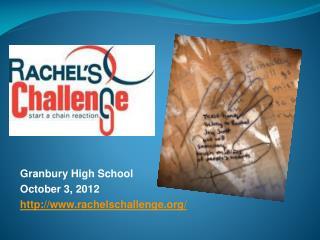 Granbury High School October 3, 2012 rachelschallenge /