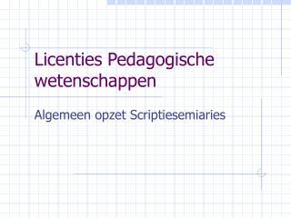 Licenties Pedagogische wetenschappen