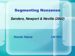 Segmenting Nonsense